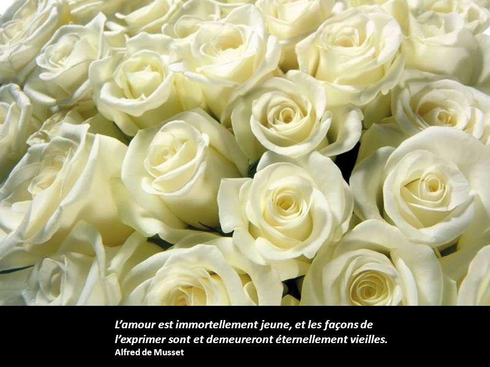 L'amour est immortellement jeune, et les façons de l'exprimer sont et demeureront éternellement vieilles.