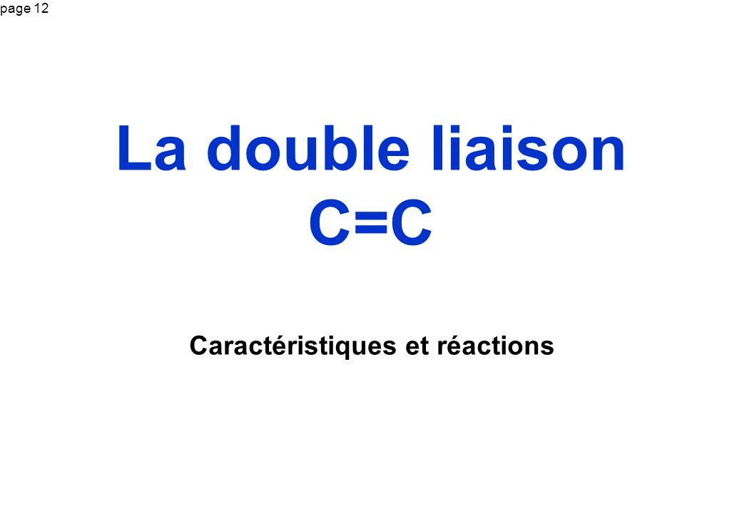 La double liaison C=C Caractéristiques et réactions