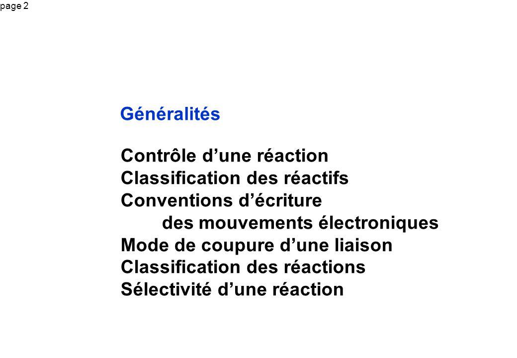 Généralités Contrôle d'une réaction. Classification des réactifs. Conventions d'écriture. des mouvements électroniques.