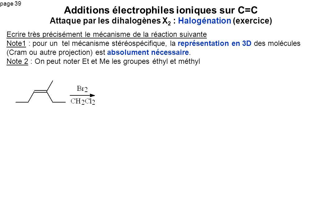 Additions électrophiles ioniques sur C=C Attaque par les dihalogènes X2 : Halogénation (exercice)