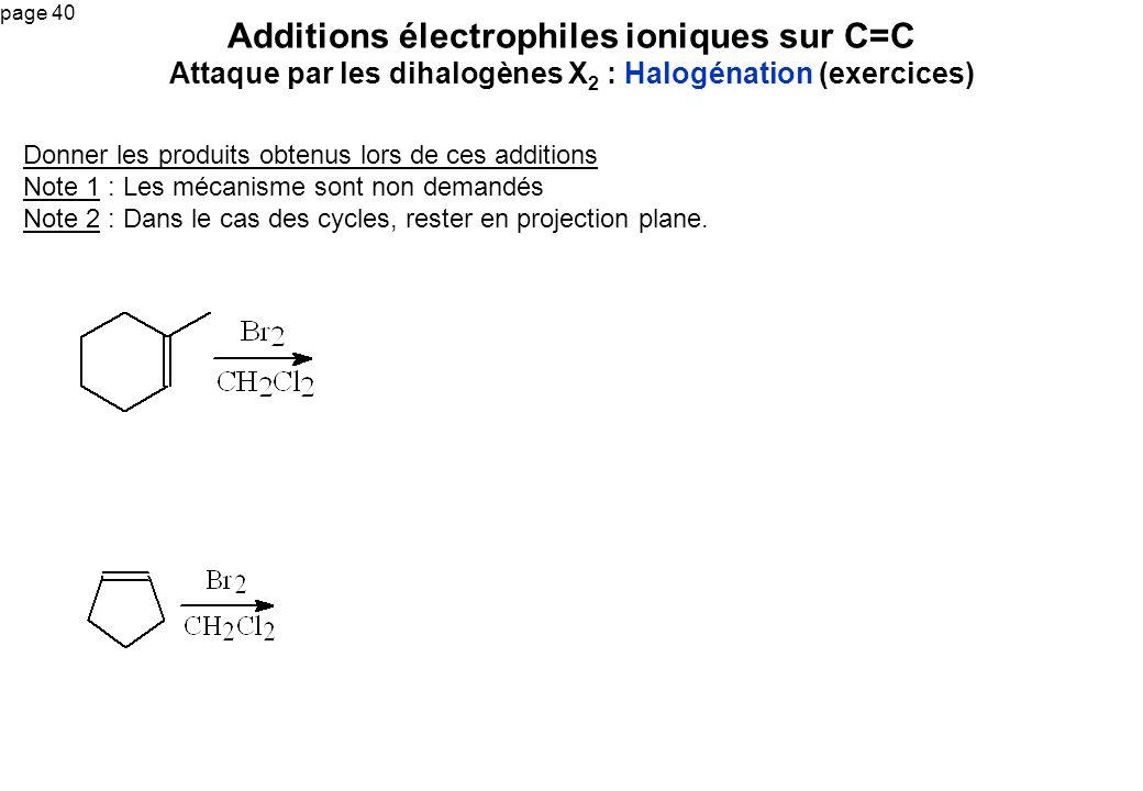 Additions électrophiles ioniques sur C=C Attaque par les dihalogènes X2 : Halogénation (exercices)