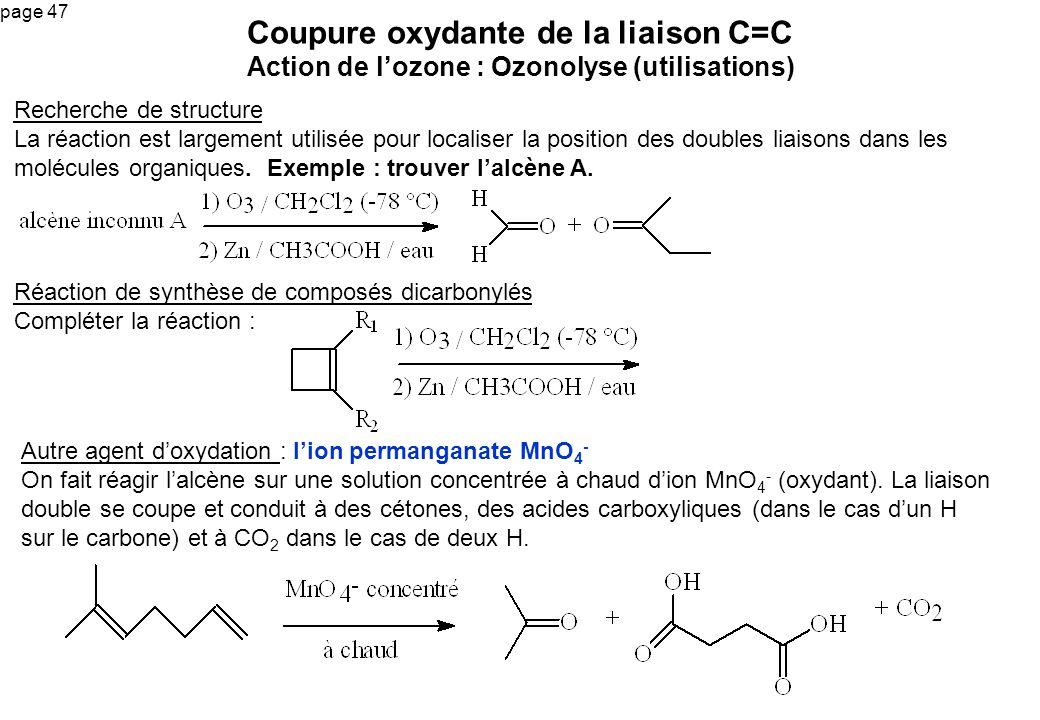 Coupure oxydante de la liaison C=C Action de l'ozone : Ozonolyse (utilisations)