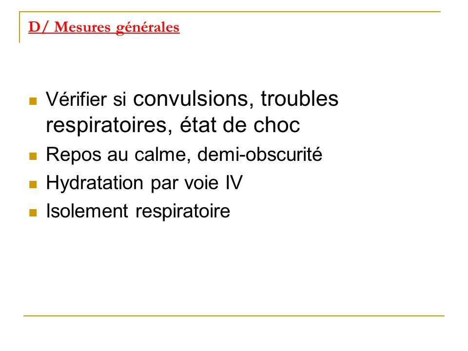 Vérifier si convulsions, troubles respiratoires, état de choc