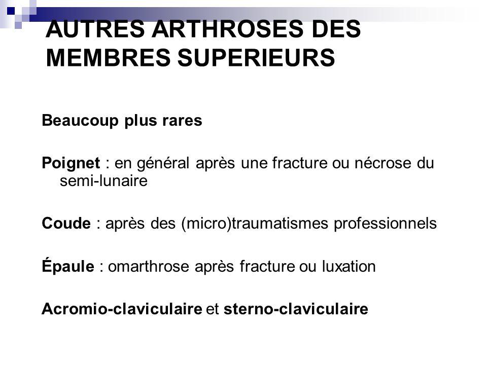 AUTRES ARTHROSES DES MEMBRES SUPERIEURS