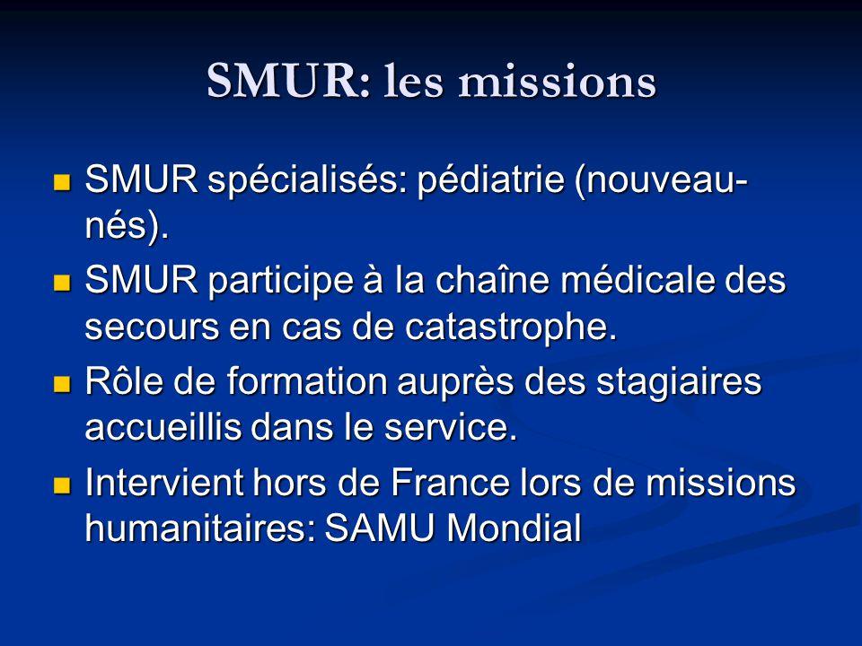 SMUR: les missions SMUR spécialisés: pédiatrie (nouveau-nés).