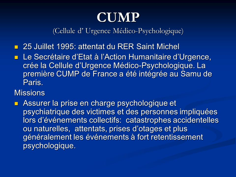 CUMP (Cellule d' Urgence Médico-Psychologique)