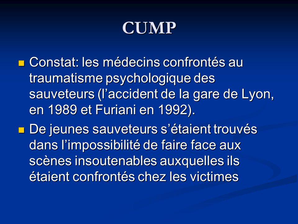 CUMP Constat: les médecins confrontés au traumatisme psychologique des sauveteurs (l'accident de la gare de Lyon, en 1989 et Furiani en 1992).