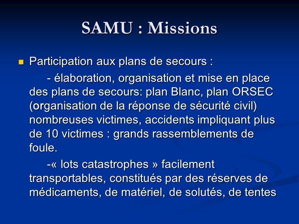 SAMU : Missions Participation aux plans de secours :