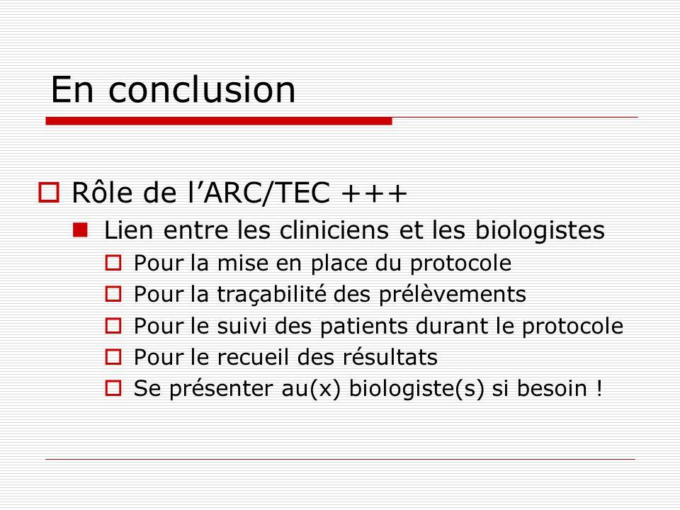 En conclusion Rôle de l'ARC/TEC +++