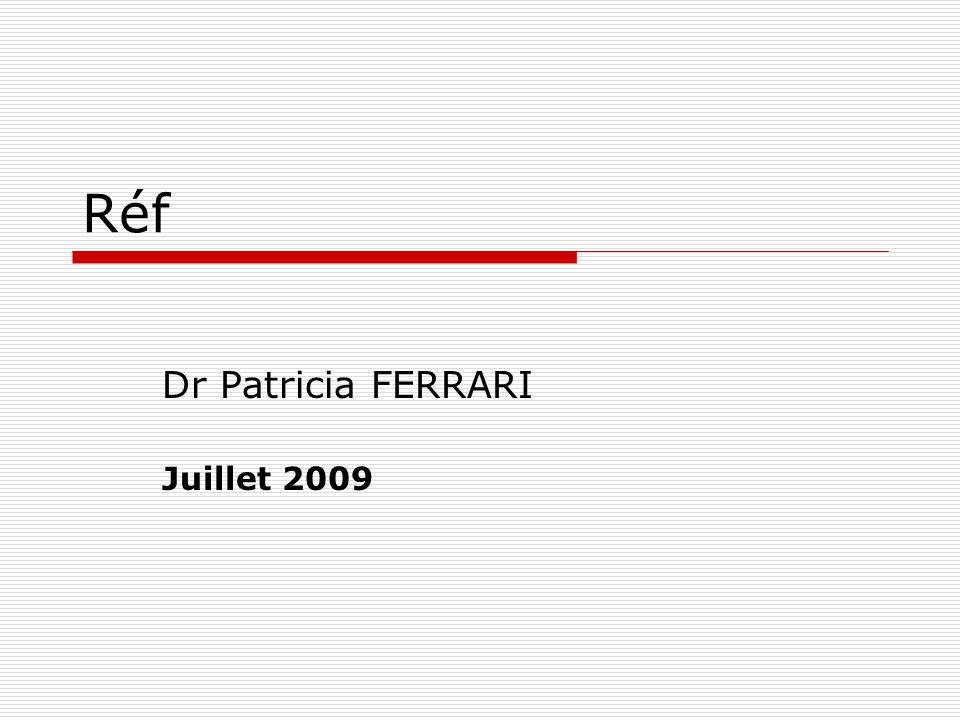 Dr Patricia FERRARI Juillet 2009