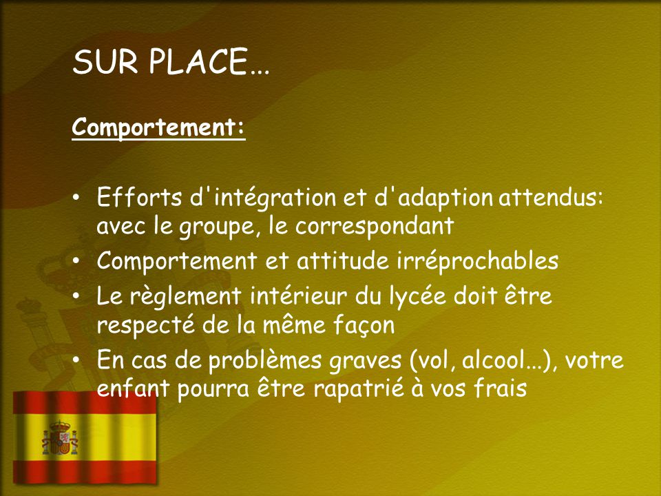 SUR PLACE… Comportement: