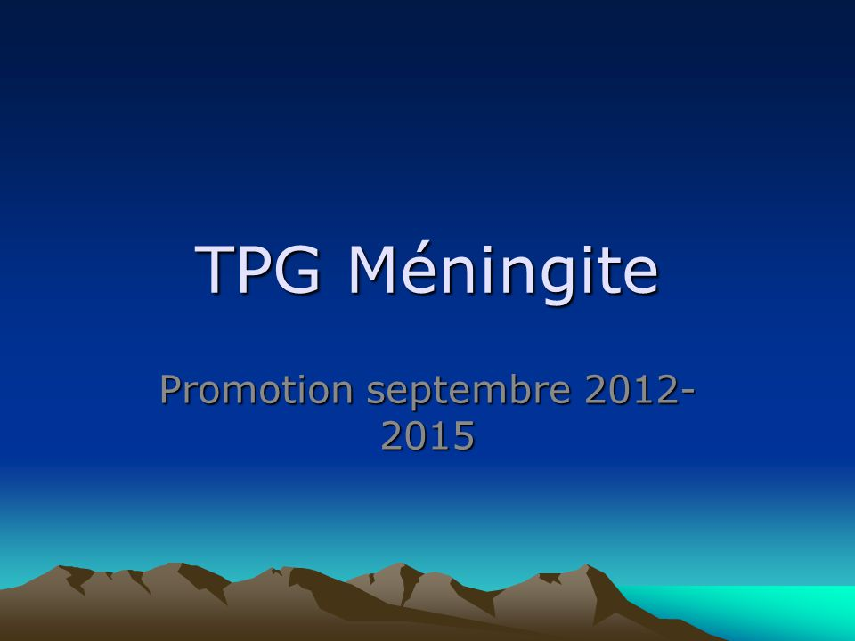 TPG Méningite Promotion septembre 2012-2015