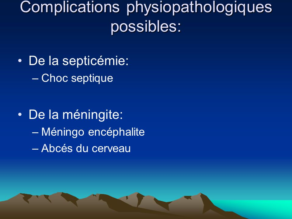 Complications physiopathologiques possibles: