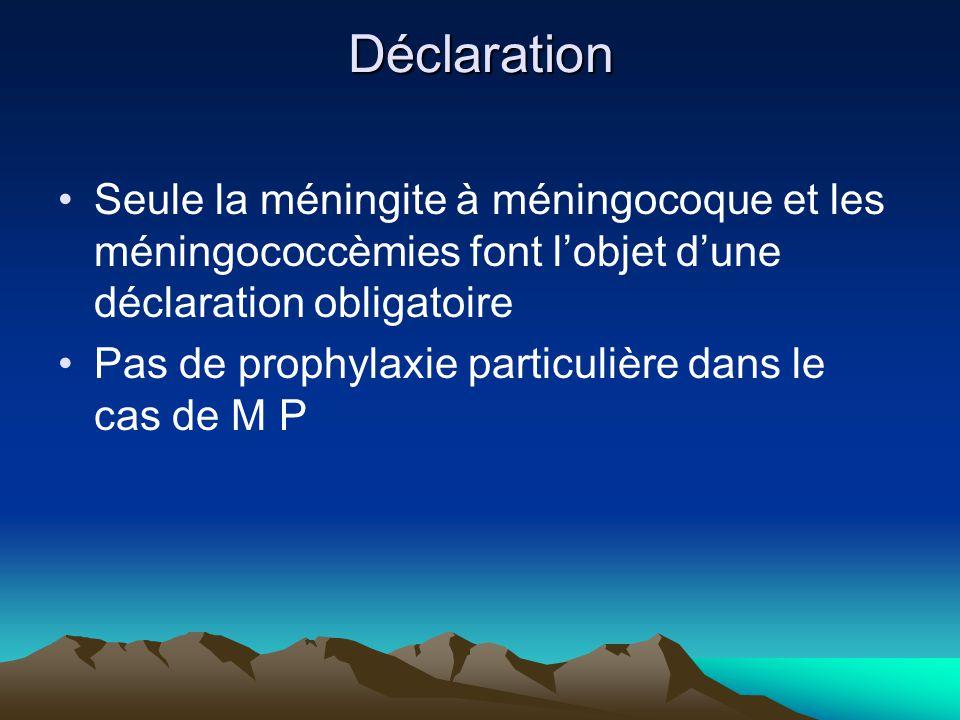 Déclaration Seule la méningite à méningocoque et les méningococcèmies font l'objet d'une déclaration obligatoire.