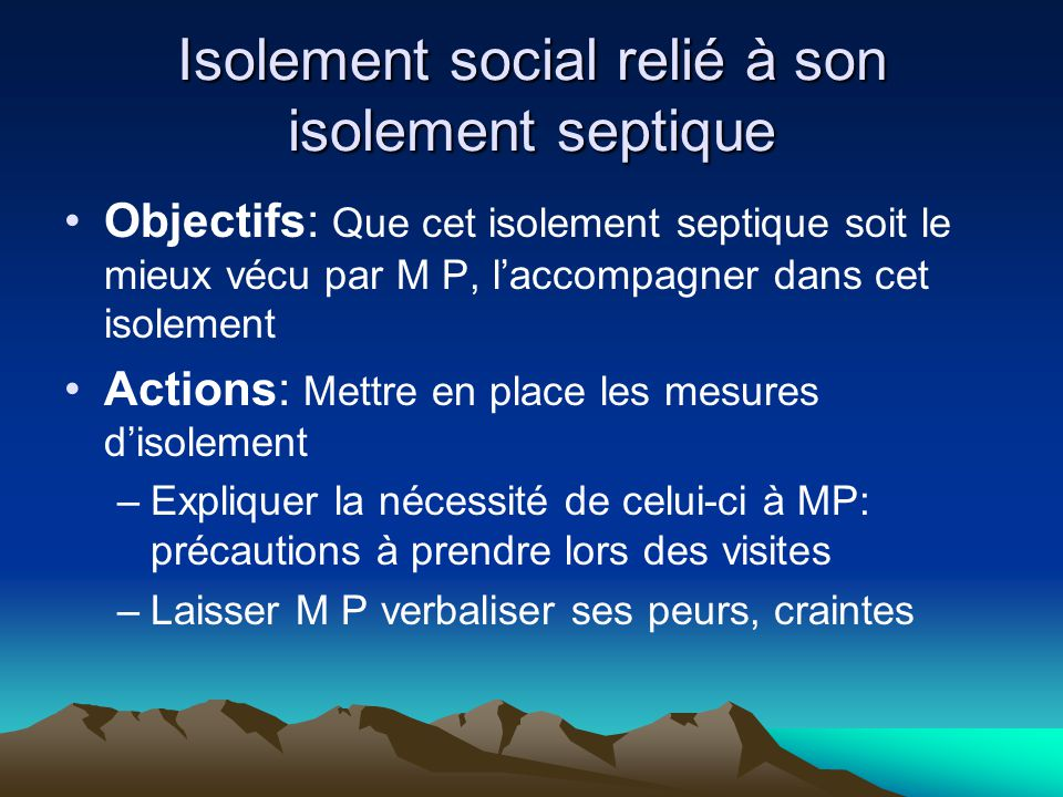 Isolement social relié à son isolement septique