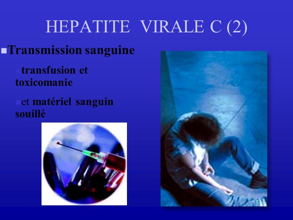 HEPATITE VIRALE C (2) Transmission sanguine transfusion et toxicomanie