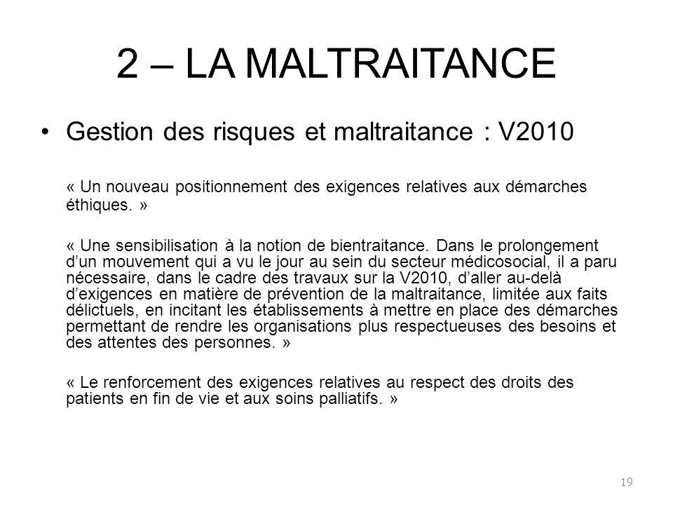 2 – LA MALTRAITANCE Gestion des risques et maltraitance : V2010