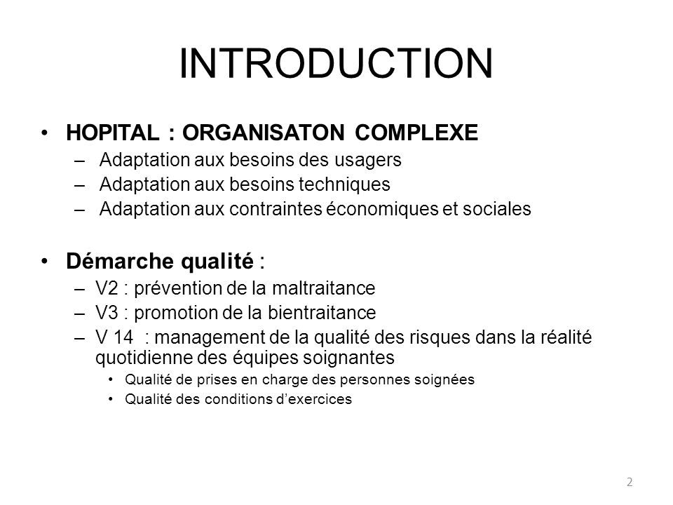 INTRODUCTION HOPITAL : ORGANISATON COMPLEXE Démarche qualité :