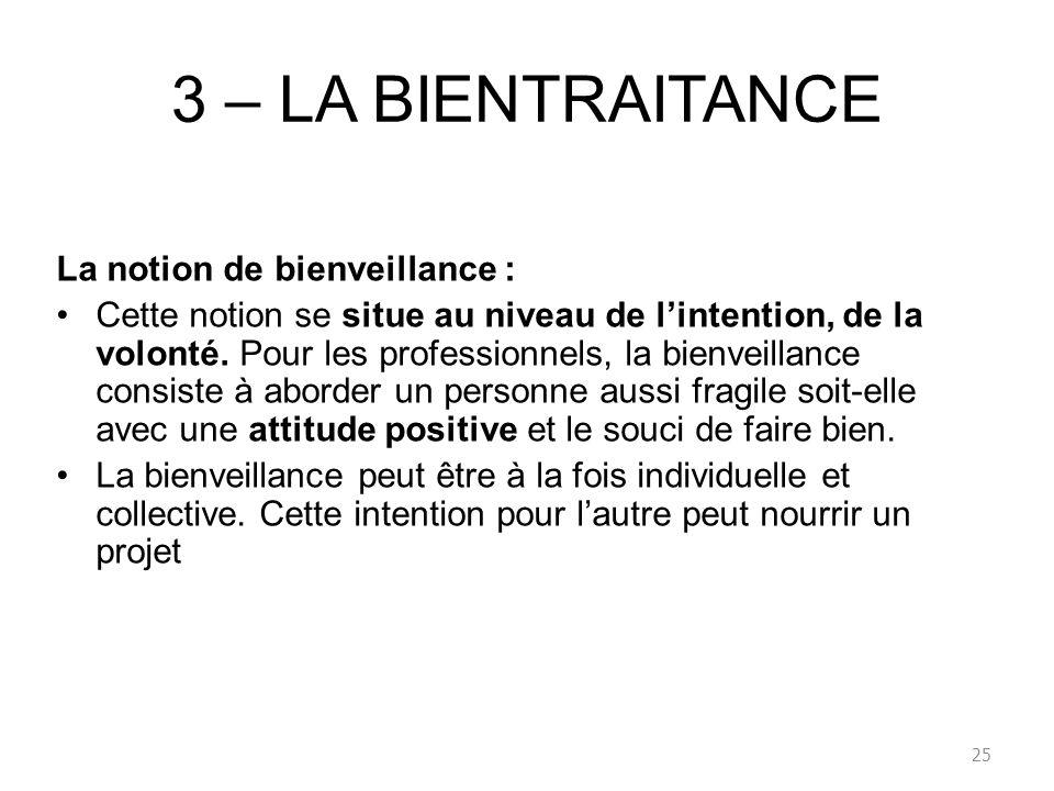 3 – LA BIENTRAITANCE La notion de bienveillance :