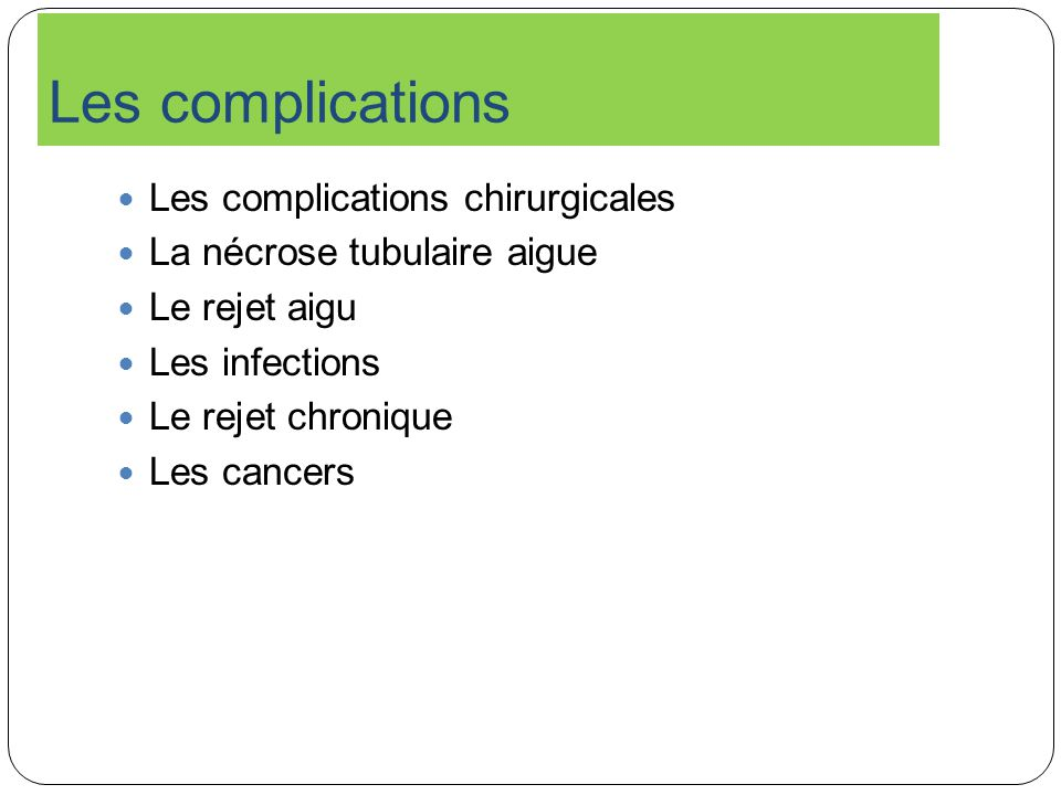 Les complications Les complications chirurgicales