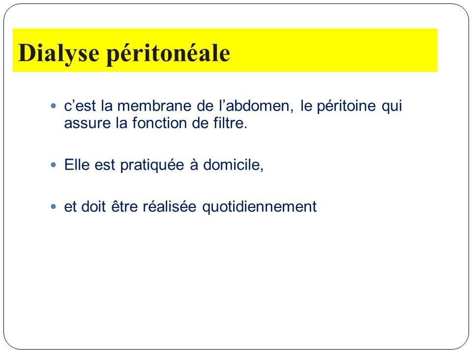 Dialyse péritonéale c'est la membrane de l'abdomen, le péritoine qui assure la fonction de filtre.