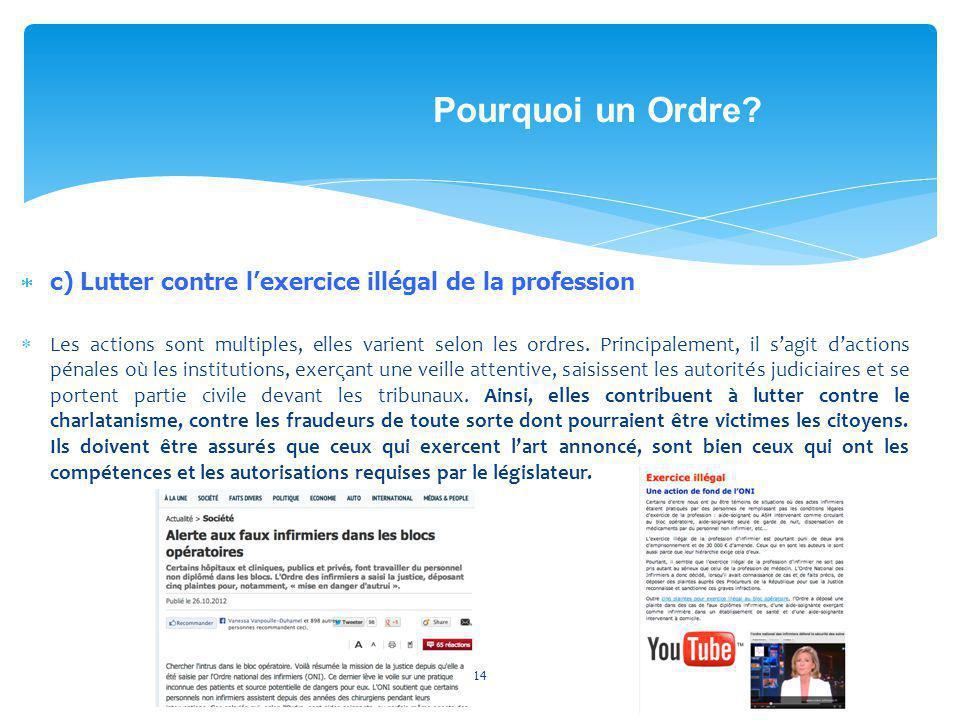 Pourquoi un Ordre c) Lutter contre l'exercice illégal de la profession.