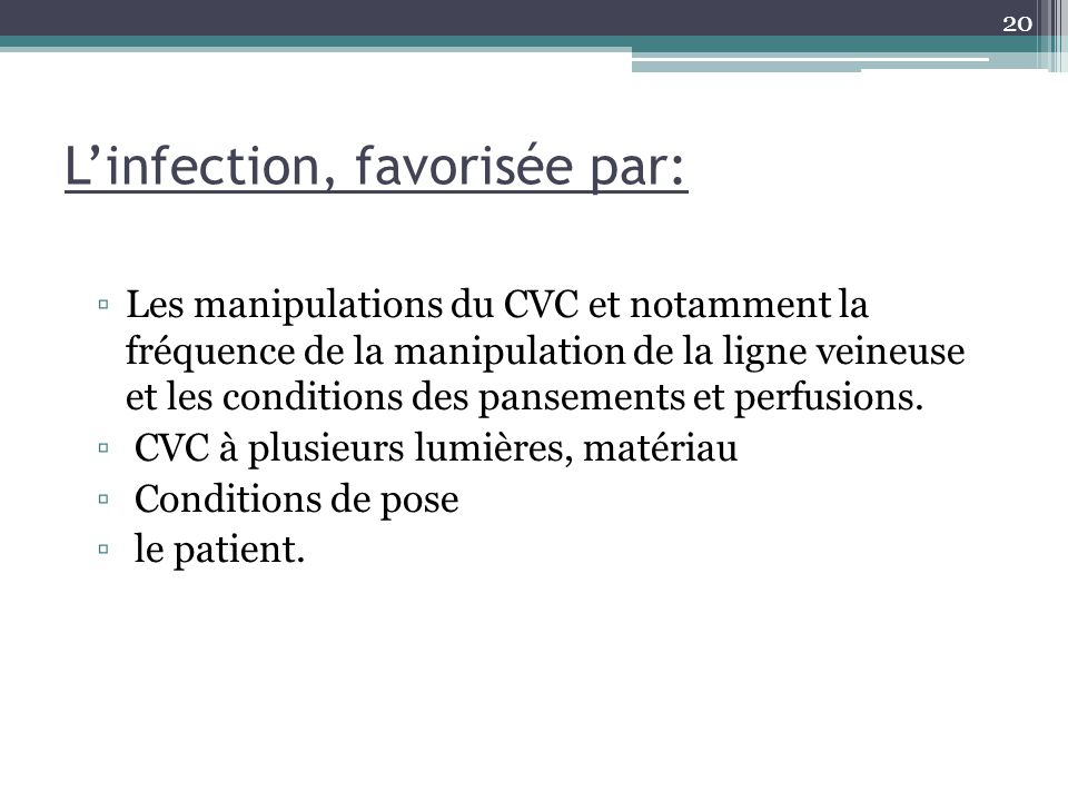 L'infection, favorisée par: