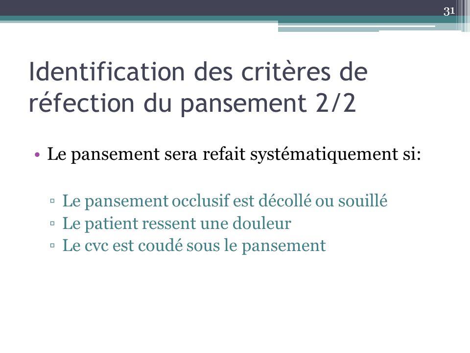 Identification des critères de réfection du pansement 2/2