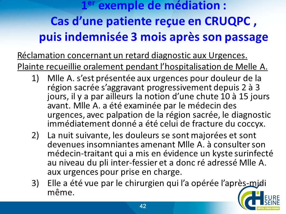 1er exemple de médiation : Cas d'une patiente reçue en CRUQPC , puis indemnisée 3 mois après son passage