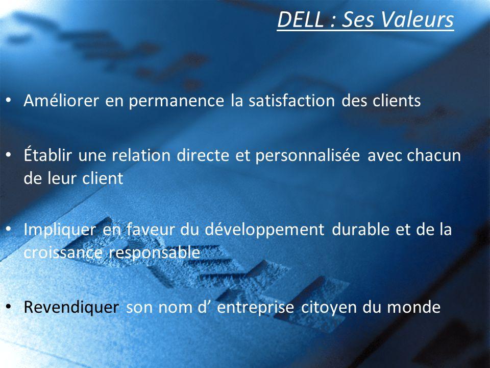 DELL : Ses Valeurs Améliorer en permanence la satisfaction des clients