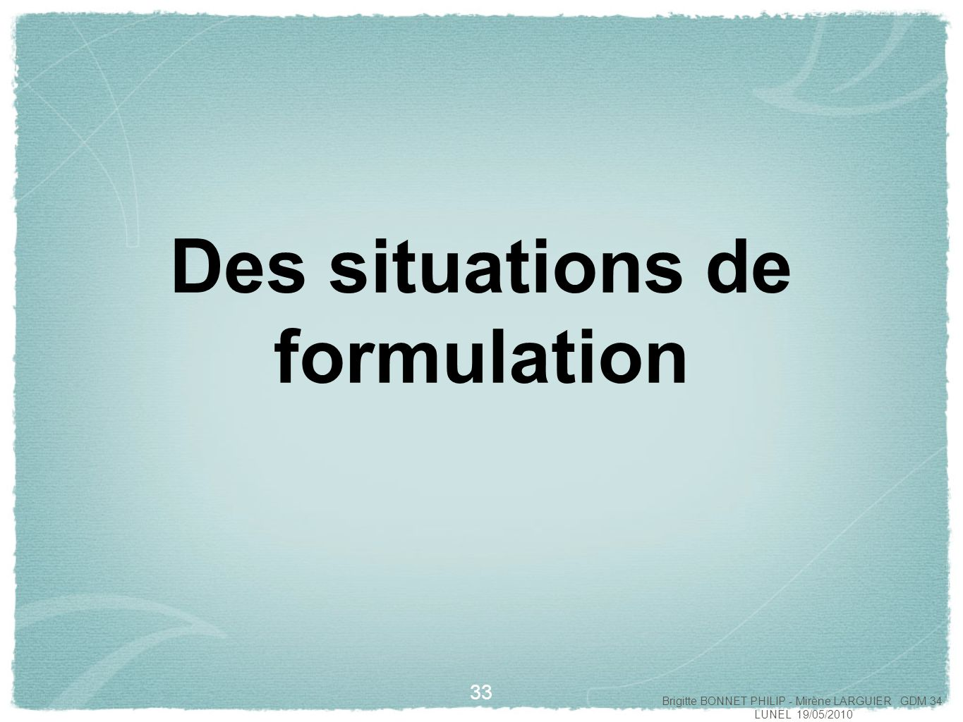 Des situations de formulation