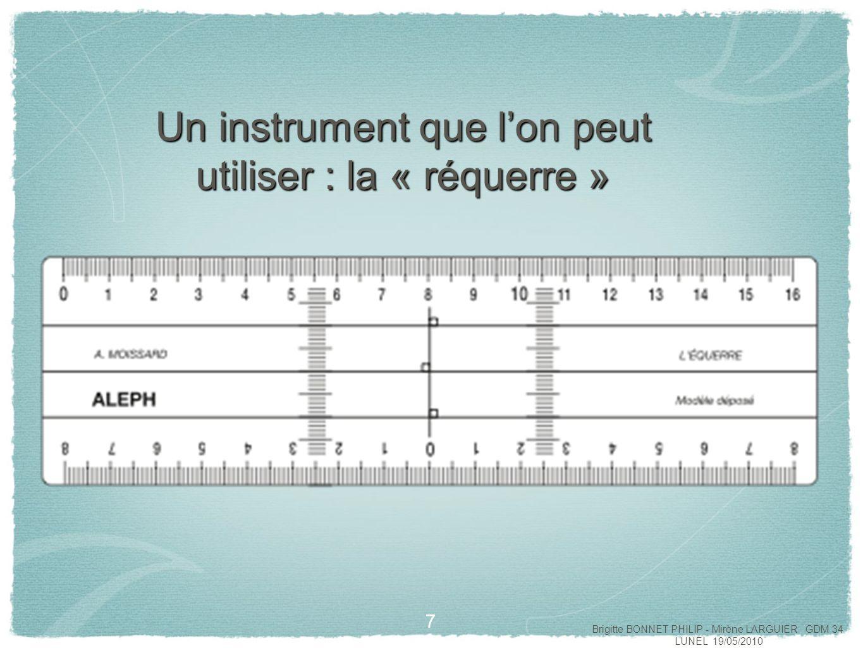 Un instrument que l'on peut utiliser : la « réquerre »