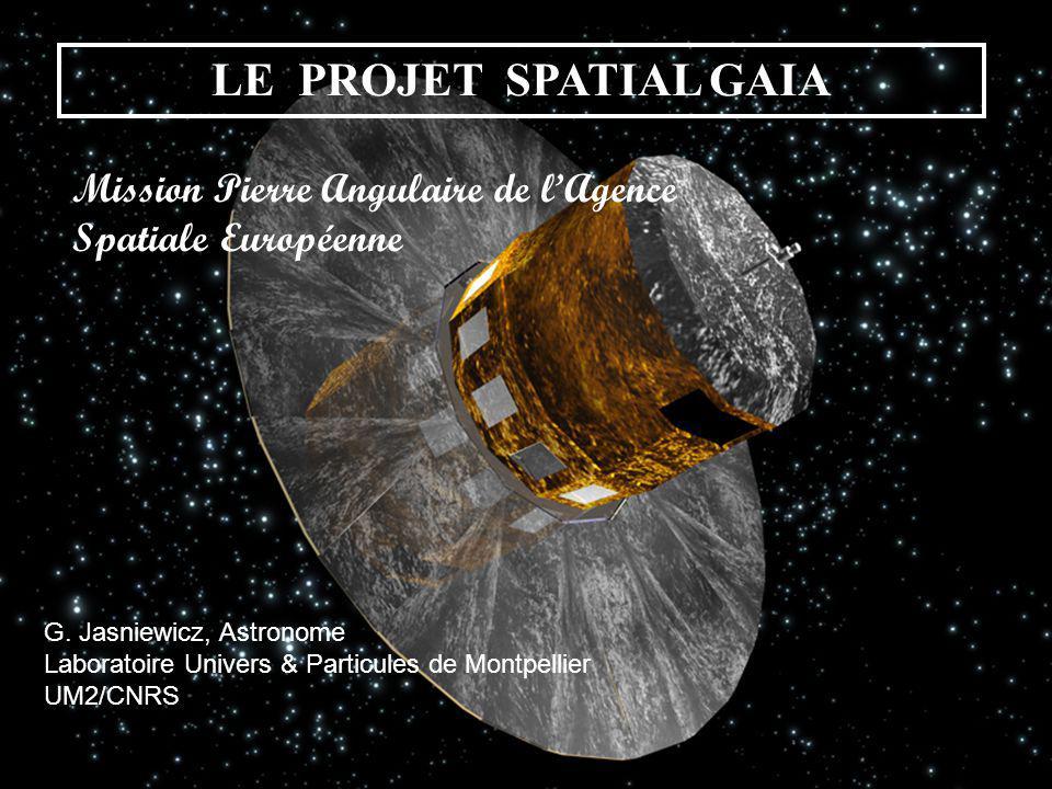 LE PROJET SPATIAL GAIA Mission Pierre Angulaire de l'Agence