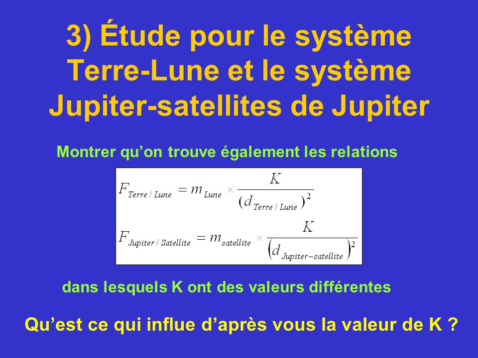 3) Étude pour le système Terre-Lune et le système Jupiter-satellites de Jupiter