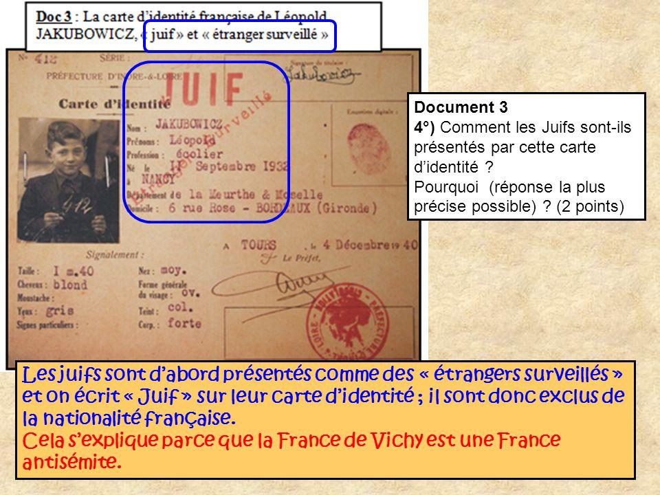 Document 3 4°) Comment les Juifs sont-ils présentés par cette carte d'identité Pourquoi (réponse la plus précise possible) (2 points)