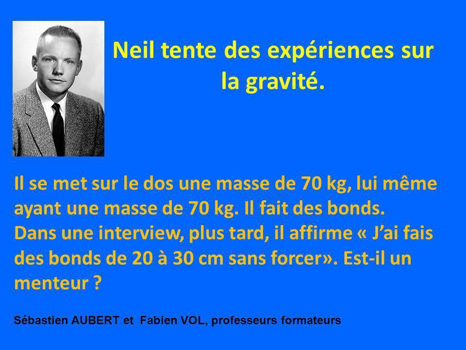 Neil tente des expériences sur la gravité.