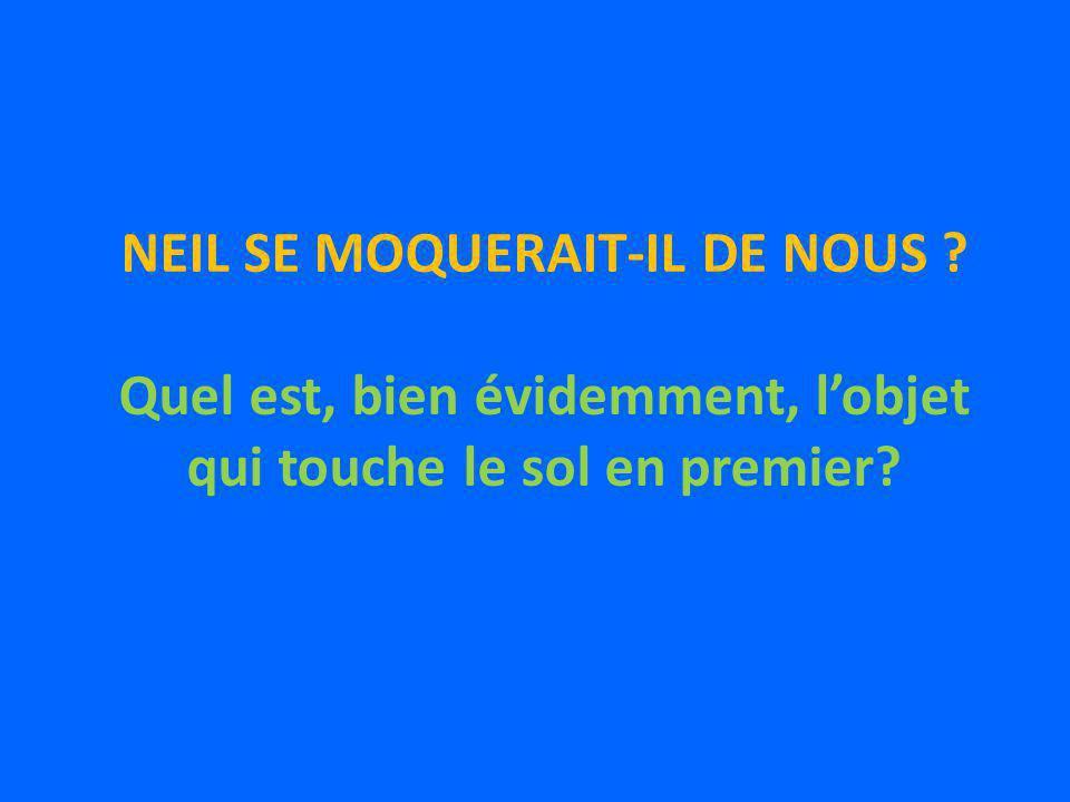 NEIL SE MOQUERAIT-IL DE NOUS