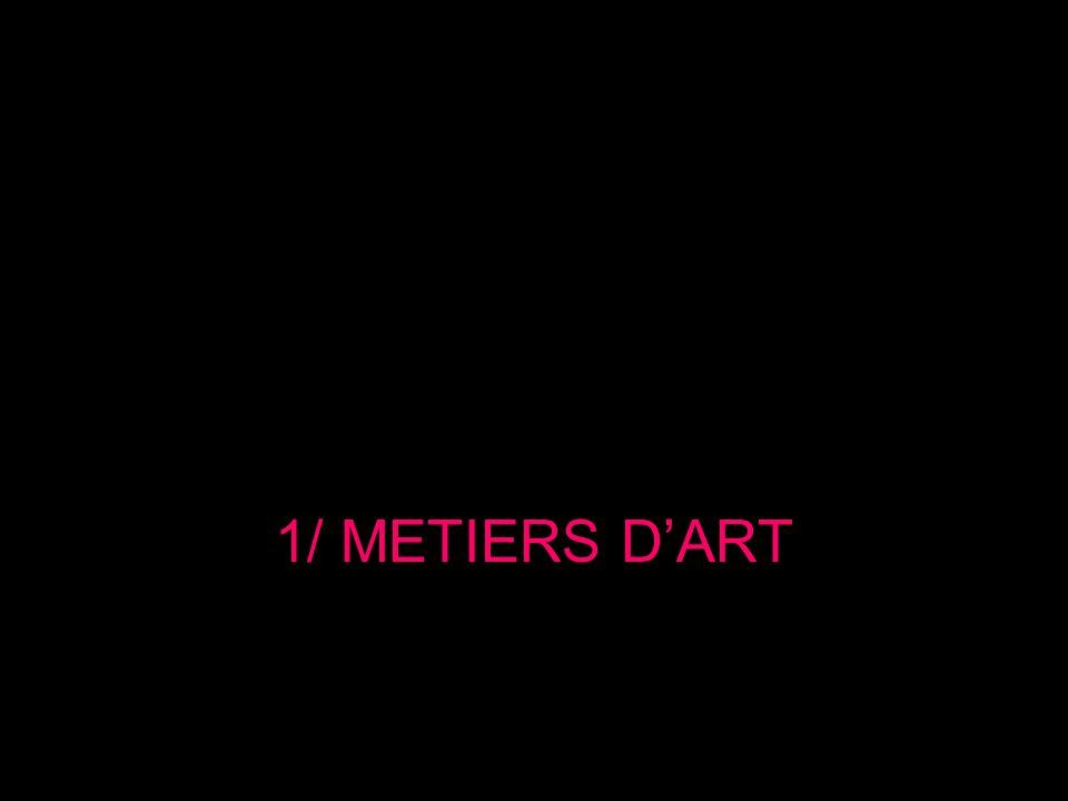 1/ METIERS D'ART