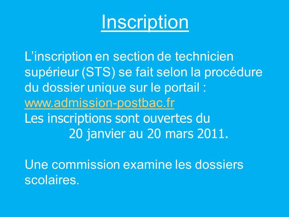 Inscription L'inscription en section de technicien supérieur (STS) se fait selon la procédure du dossier unique sur le portail :