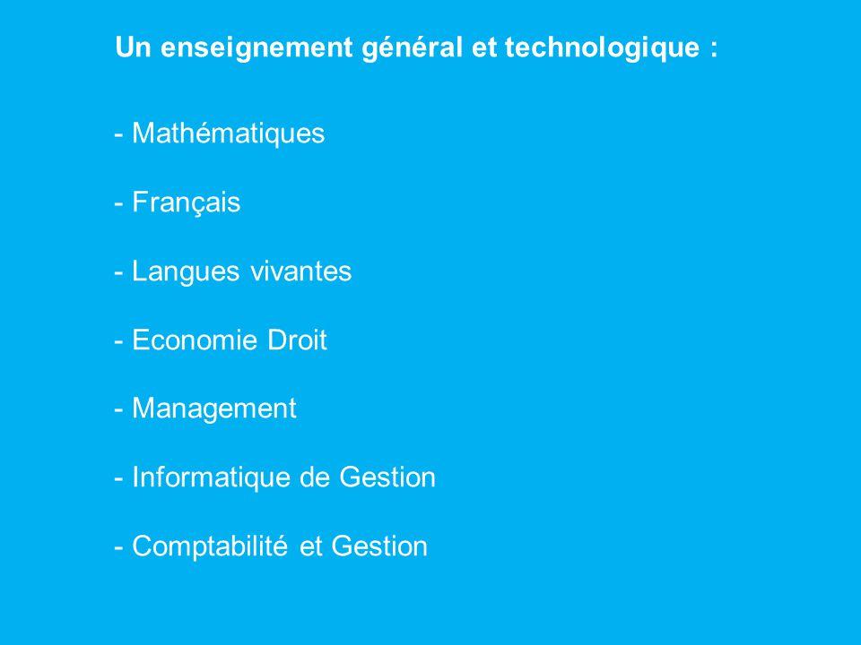 Un enseignement général et technologique :