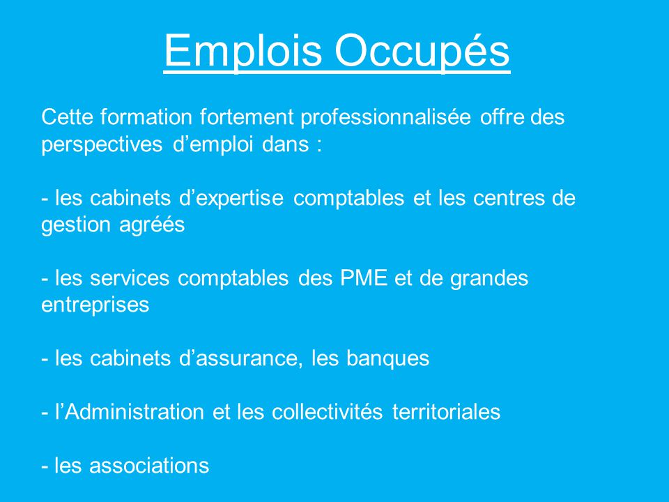 Emplois Occupés Cette formation fortement professionnalisée offre des perspectives d'emploi dans :