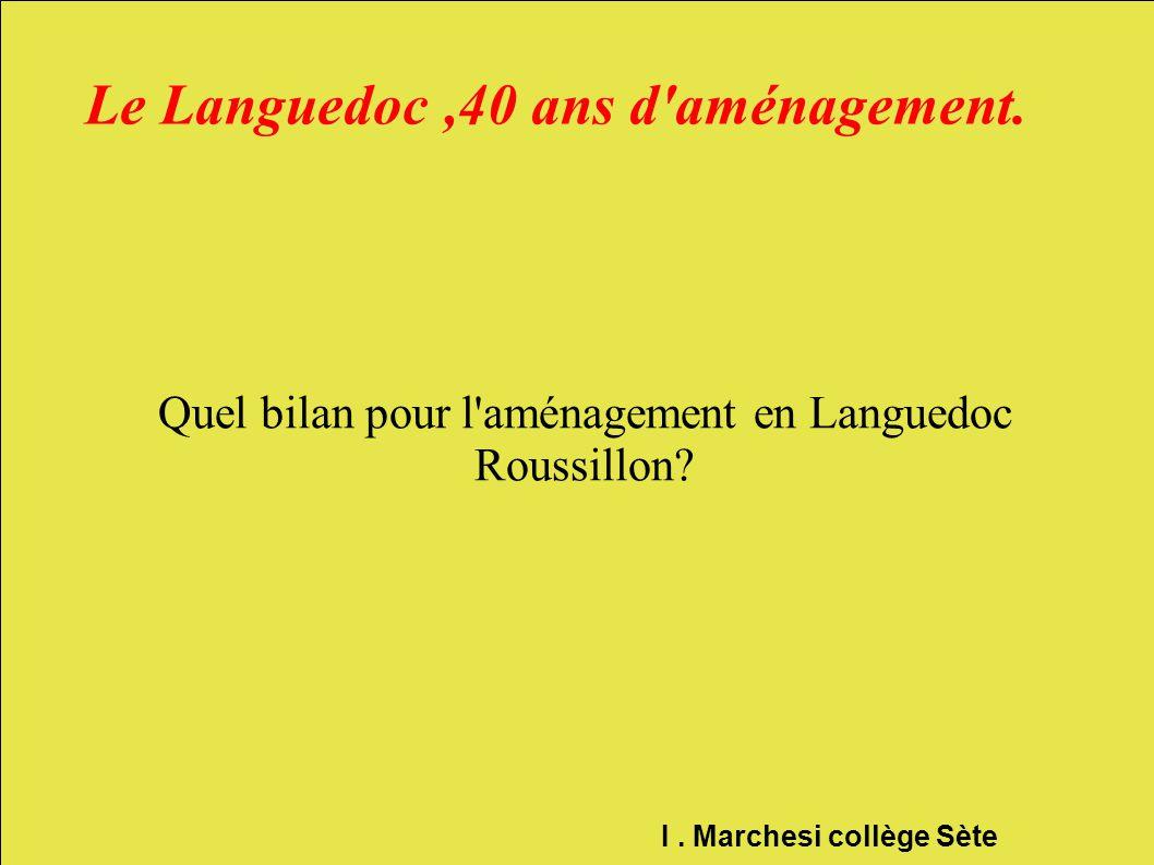 Le Languedoc ,40 ans d aménagement.