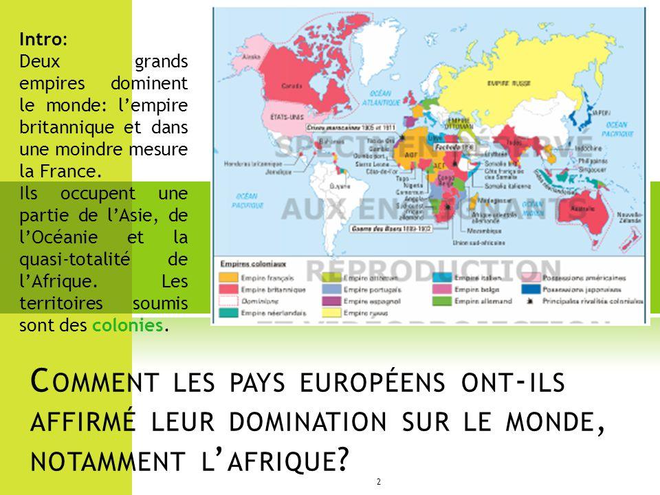 Intro: Deux grands empires dominent le monde: l'empire britannique et dans une moindre mesure la France.