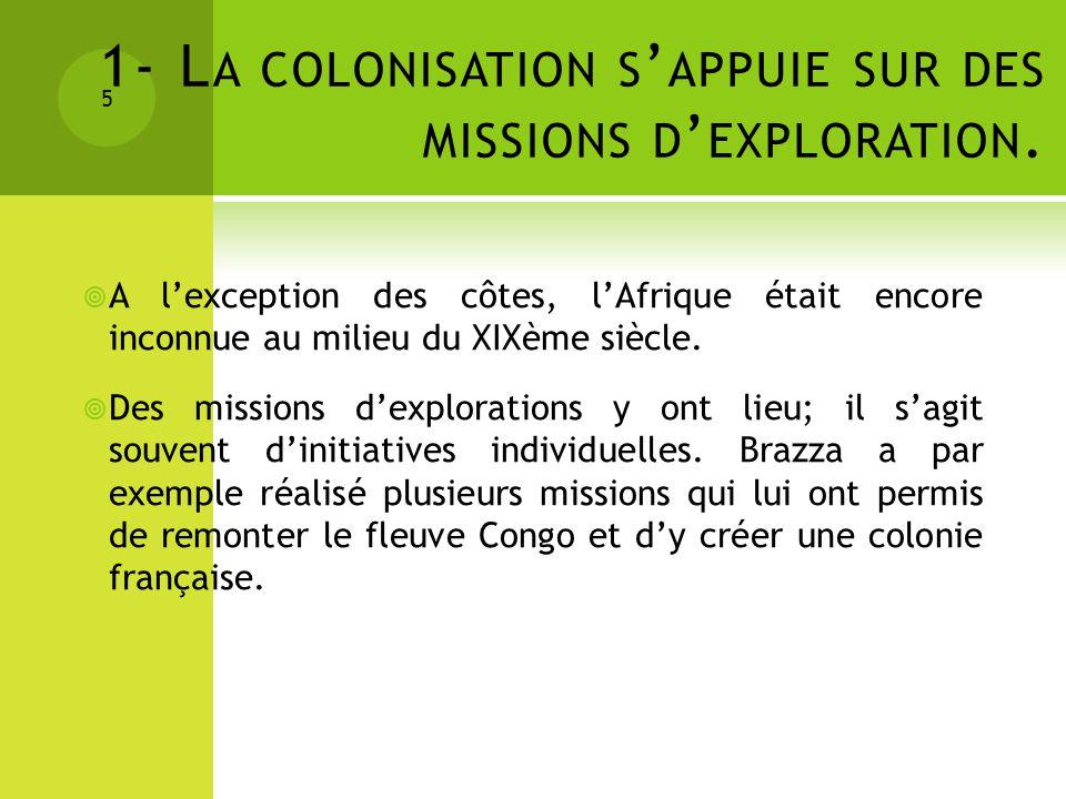 1- La colonisation s'appuie sur des missions d'exploration.
