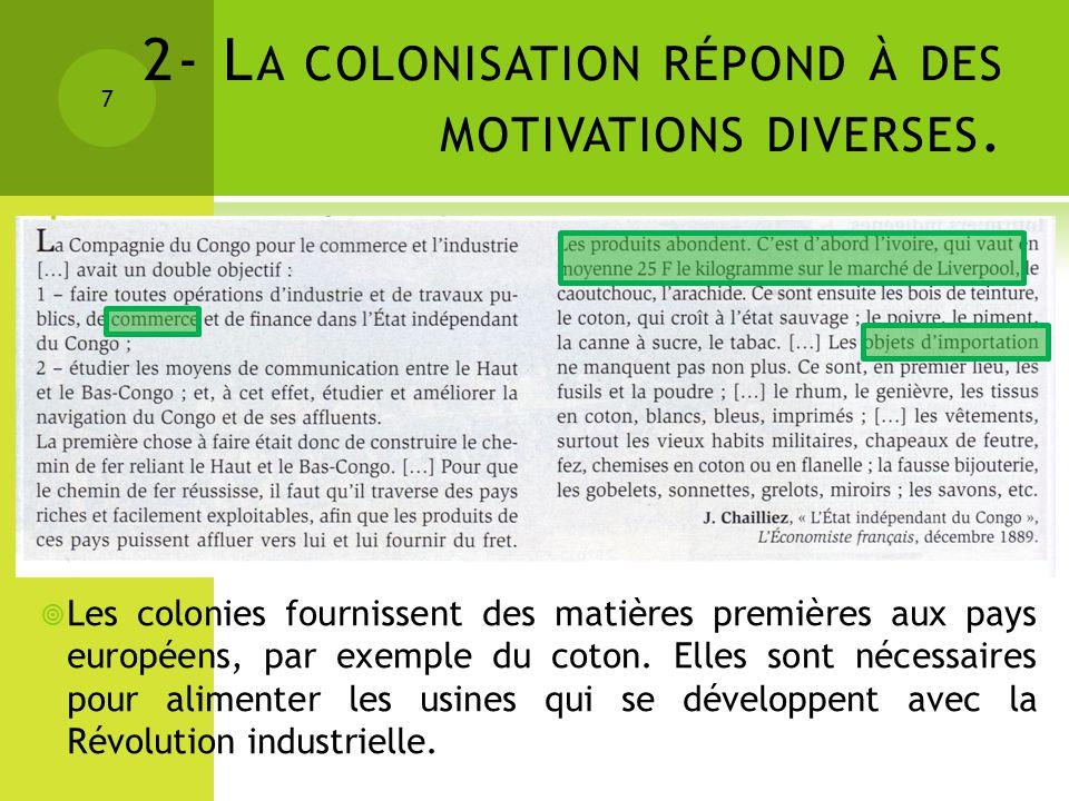 2- La colonisation répond à des motivations diverses.