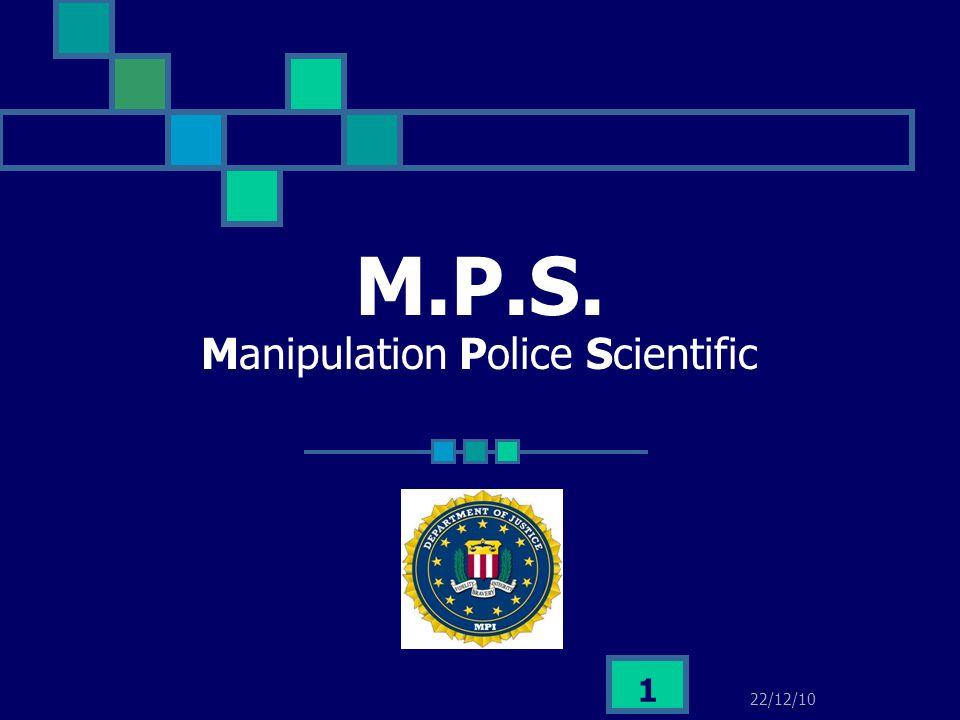 M.P.S. Manipulation Police Scientific