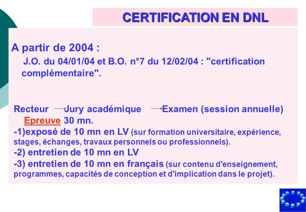 CERTIFICATION EN DNL A partir de 2004 :