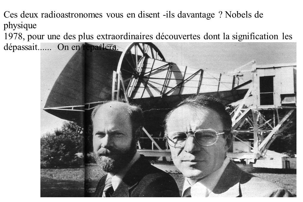 Ces deux radioastronomes vous en disent -ils davantage