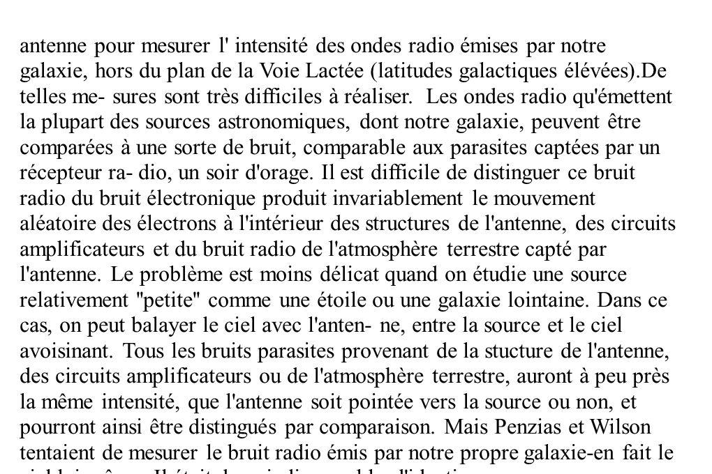 antenne pour mesurer l intensité des ondes radio émises par notre galaxie, hors du plan de la Voie Lactée (latitudes galactiques élévées).De telles me- sures sont très difficiles à réaliser.