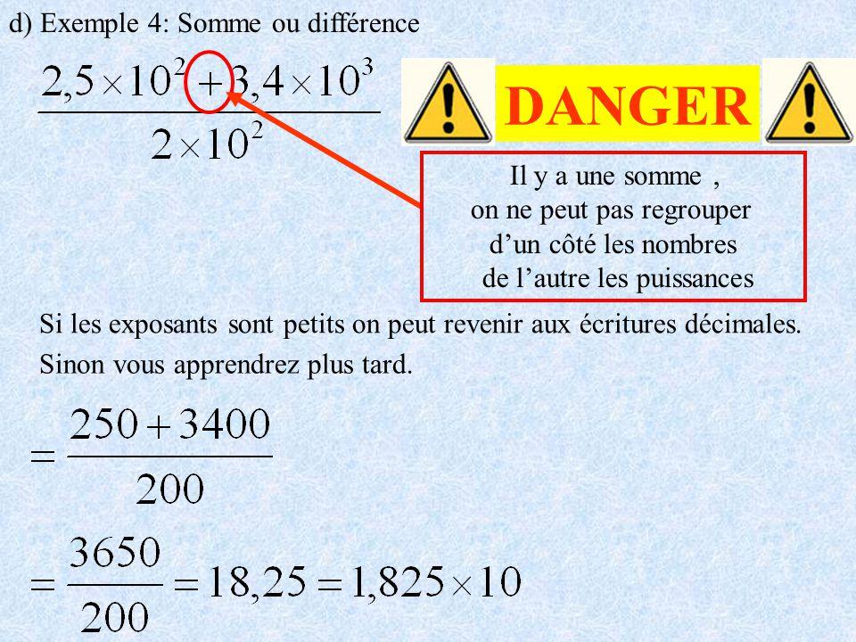 DANGER d) Exemple 4: Somme ou différence Il y a une somme ,